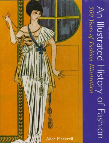 9780896762169: An Illustrated History of Fashion: 500 Years of Fashion Illustration
