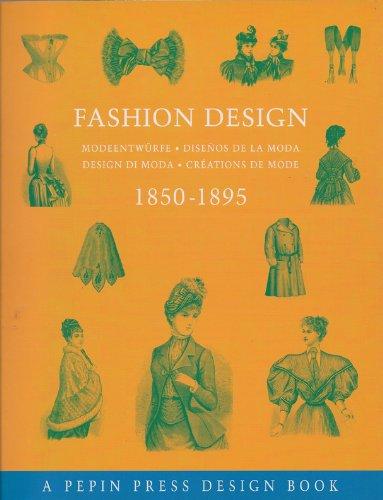 9780896762237: Fashion Design 1850-1895: Modeentwurfe-Disenos de La Moda-Design Di Moda-Creations de Mode
