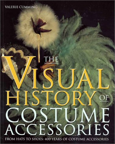 9780896762336: The Visual History of Costume Accessories (Costume Accessories Series)