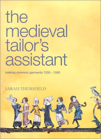 9780896762398: Medieval Tailor's Assistant: Making Common Garments 1200-1500