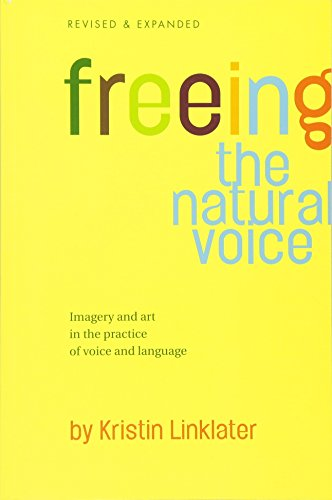 9780896762503: Freeing the Natural Voice: Imagery and Art in the Practice of Voice and Language