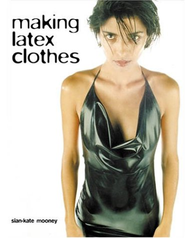 9780896762510: Making Latex Clothes