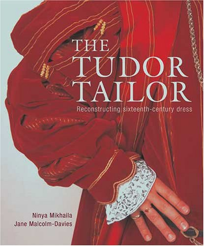9780896762558: Tudor Tailor: Techniques And Patterns for Making Historically Accurate Period Clothing