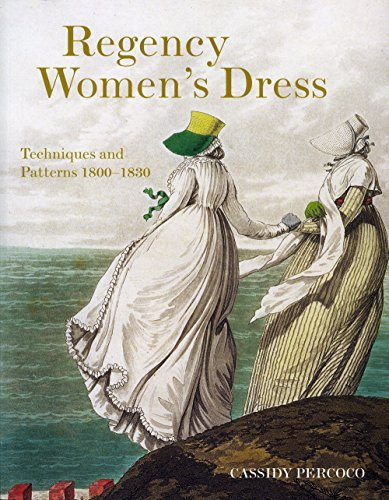 9780896762978: Regency Women's Dress: Techniques and Patterns 1800-1830