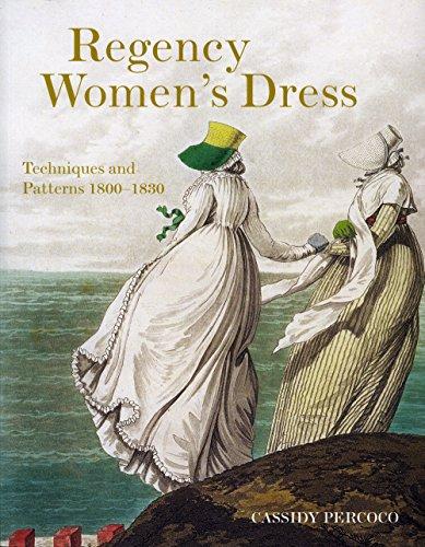 9780896762978: Regency Women's Dress: Historical Dressmaking and Patterns 1800-1830