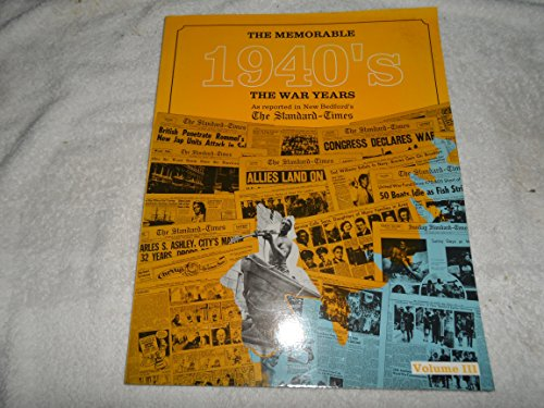 The Memorable 1940's The War Years: Inc Staff Historical