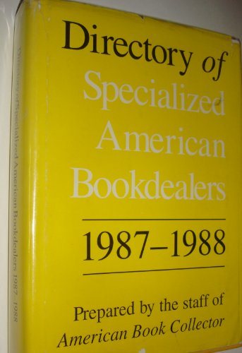 Directory of Specialized American Bookdealers 1987-1988: American Book Collector (Staff)