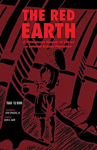 9780896801196: The Red Earth: A Vietnamese Memoir of Life on a Colonial Rubber Plantation (Ohio RIS Southeast Asia Series)