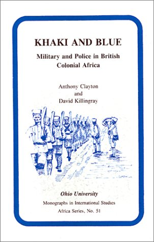 9780896801479: Khaki and Blue: Military and Police in British Colonial Africa