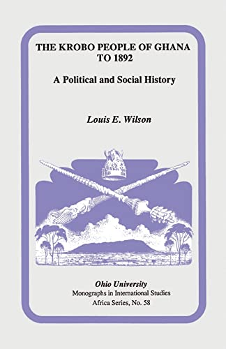 The Krobo People of Ghana to 1892: Louis E. Wilson