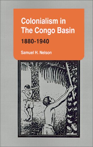 9780896801806: Colonialism in the Congo Basin, 1880–1940 (Ohio RIS Africa Series)