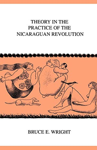 9780896801851: Theory In the Practice of the Nicaraguan Revolution (Ohio University Center for International Studies, Monographs; Latin American Studies Number 24)