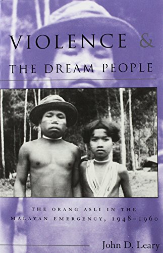 9780896801868: 95: Violence & the Dream People: The Orang Asli in the Malayan Emergency, 1948-1960 (Ohio RIS Southeast Asia Series)