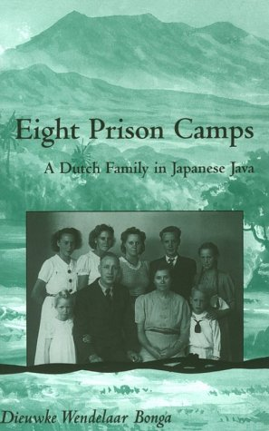 9780896801912: Eight Prison Camps: A Dutch Family in Japanese Java (Ohio RIS Southeast Asia Series)