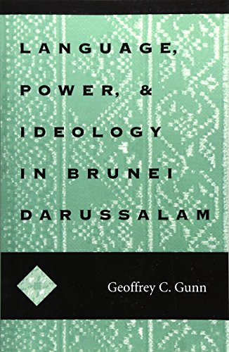 Language, Power, and Ideology in Brunei Darussalam: Mis Sea#99 (Ohio RIS Southeast Asia Series): ...