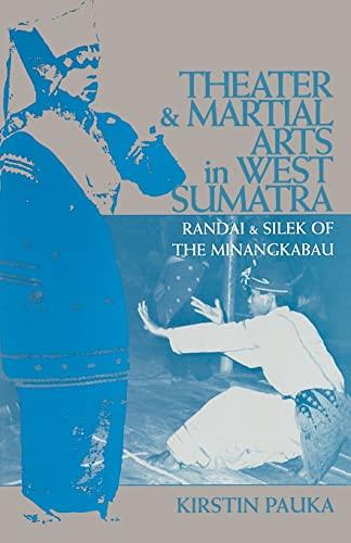 9780896802056: Theater & Martial Arts In West Sumatra: Randai & Silek of the Minangkabau (Ohio RIS Southeast Asia Series)