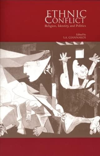 Ethnic Conflict: Religion, Identity, and Politics (Ohio RIS Global Series): S.A. Giannakos