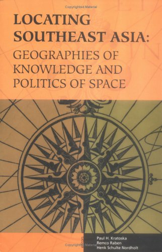 9780896802421: Locating Southeast Asia: Geographies of Knowledge and Politics of Space (Ohio RIS Southeast Asia Series)