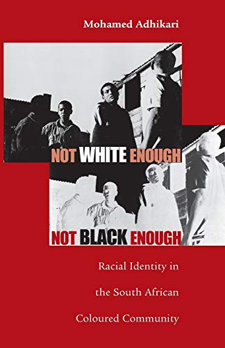 9780896802445: Not White Enough, Not Black Enough: Racial Identity in the South African Coloured Community (Ohio RIS Africa Series)
