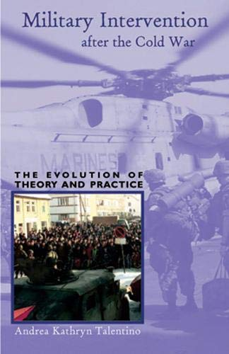 9780896802452: Military Intervention after the Cold War: The Evolution of Theory and Practice (Ohio RIS Global Series)