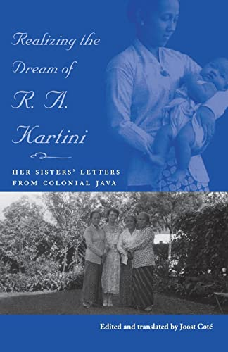 9780896802537: Realizing the Dream of R. A. Kartini: Her Sister's Letters from Colonial Java: 114 (Ohio RIS Southeast Asia Series)