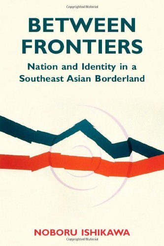 9780896802735: Between Frontiers: Nation and Identity in a Southeast Asian Borderland (Ohio RIS Southeast Asia Series)