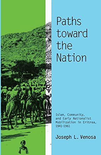 9780896802896: Paths toward the Nation: Islam, Community, and Early Nationalist Mobilization in Eritrea, 1941-1961 (Ohio RIS Africa Series)