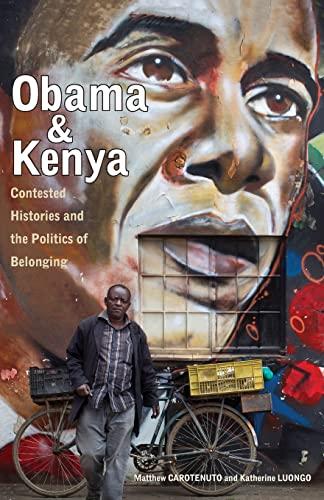 Obama and Kenya: Contested Histories and the: Carotenuto, Matthew, Luongo,