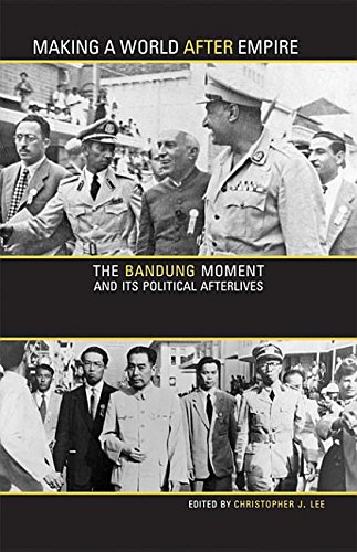 9780896804685: Making a World After Empire: The Bandung Moment and Its Political Afterlives
