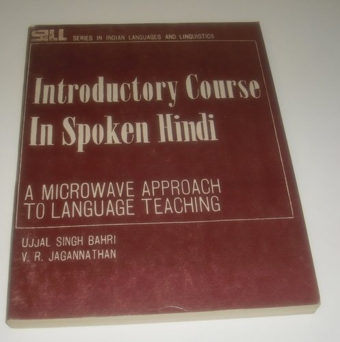 Introductory Course in Spoken Hindi: Bahri, Ujjal Singh;