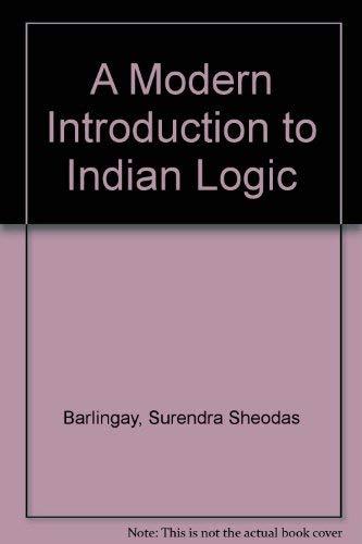 A Modern Introduction to Indian Logic: Surendra Sheodas Barlingay