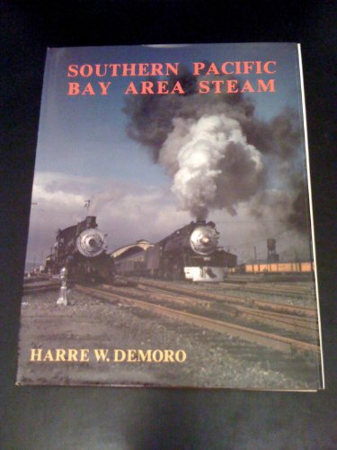 Southern Pacific Bay Area Steam: Harre W. Demoro