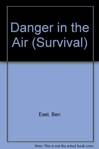 9780896860476: Danger in the Air (Survival)