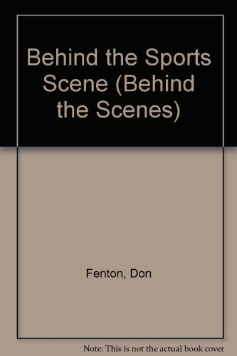 9780896860605: Behind the Sports Scene (Behind the Scenes)