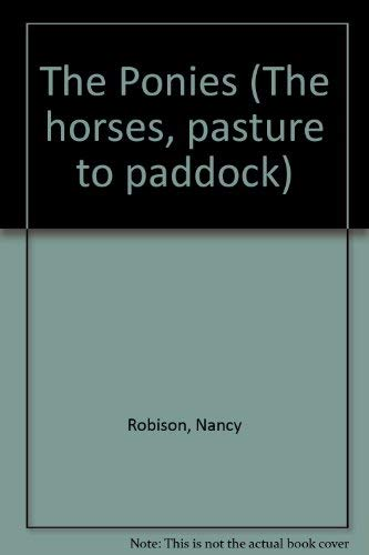 9780896862296: The Ponies (The horses, pasture to paddock)