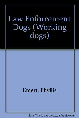 9780896862845: Law Enforcement Dogs (Working Dogs Series)