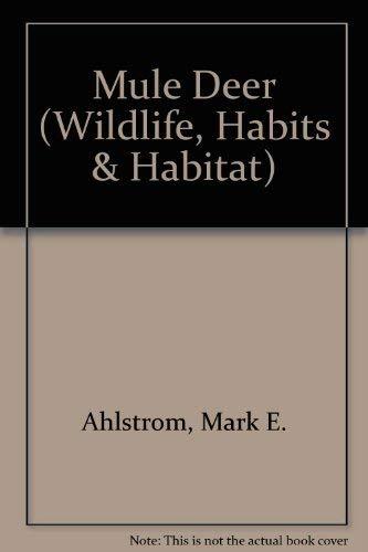 9780896863248: Mule Deer (Wildlife, Habits & Habitat)