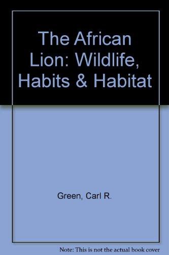 9780896863286: The African Lion (Wildlife, Habits & Habitat)