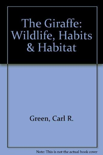 9780896863323: The Giraffe (Wildlife, Habits & Habitat)