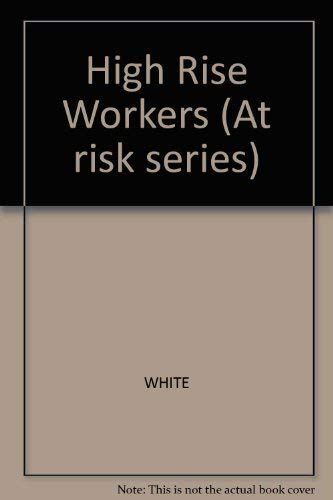 9780896864023: High Rise Workers (At Risk Series)
