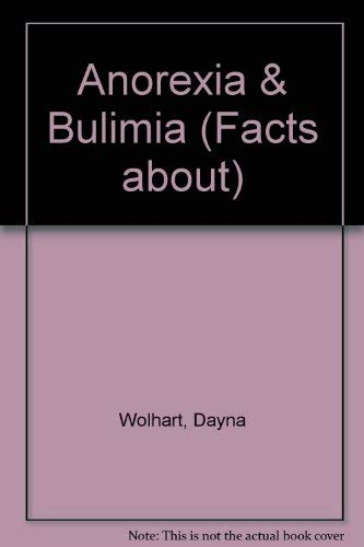 9780896864160: Anorexia and Bulimia (The Facts About)