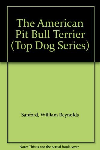 9780896864474: The American Pit Bull Terrier (Top Dog Series)