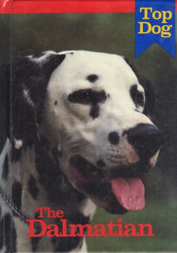 Stock image for The Dalmatian (Top Dog Series) for sale by OwlsBooks