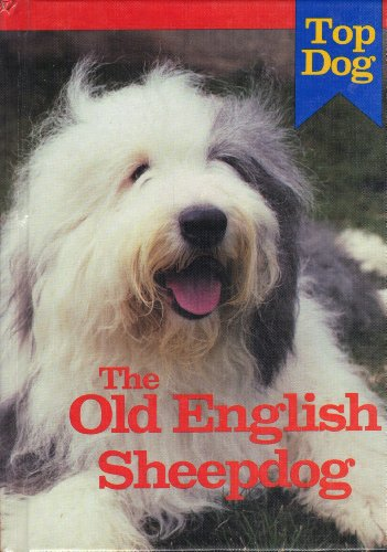 Stock image for The Old English Sheepdog (Top Dog Series) for sale by OwlsBooks