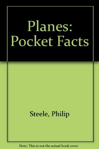 Planes (Pocket Facts) (089686524X) by Steele, Philip