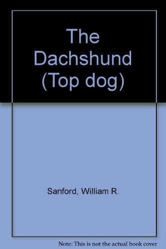 9780896865303: The Dachshund (Top Dog Series)