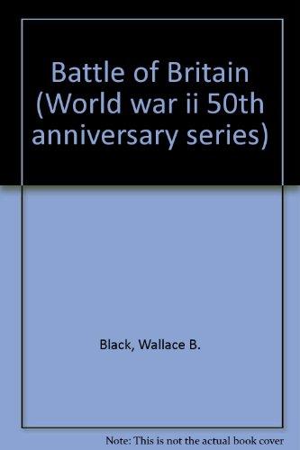 Battle of Britain (World War II 50th: Black, Wallace B.,