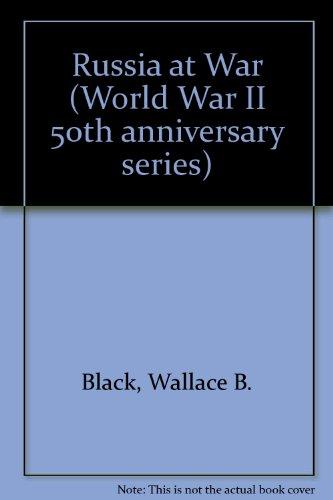 Russia at War (World War II 50th: Wallace B. Black,