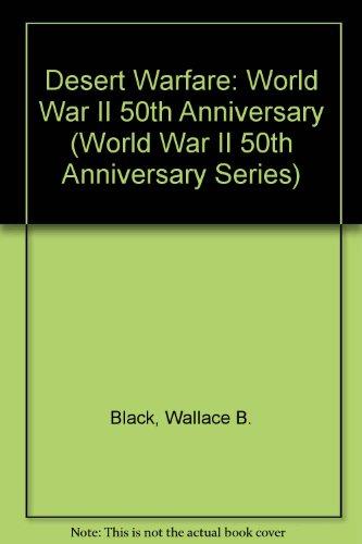 Desert Warfare (World War II 50th Anniversary: Wallace B. Black,