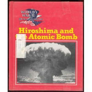Hiroshima and the Atomic Bomb (World War: Black, Wallace B.,